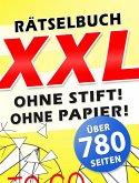Digitales XXL Rätselbuch - Rätseln ohne Stift und ohne Papier auf über 780 Seiten (eBook, ePUB)