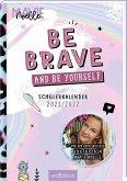 Be brave and be yourself! Schülerkalender 2021/2022