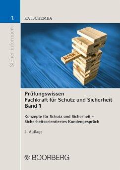 Prüfungswissen Fachkraft für Schutz und Sicherheit, Band 1 - Katschemba, Torsten