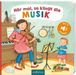 Hör mal, so klingt die Musik - Böhm, Anne