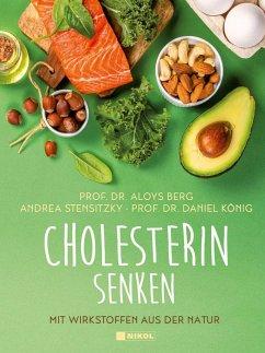Cholesterin senken - Berg, Aloys;Stensitzky, Andrea;König, Daniel