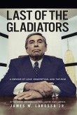Last of the Gladiators (eBook, ePUB)