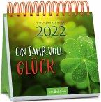 Miniwochenkalender Glücklich durchs Jahr 2022 - kleiner Aufstellkalender mit Wochenkalendarium