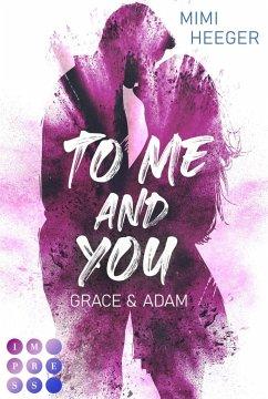 To Me and You. Grace & Adam (Secret-Reihe) - Heeger, Mimi