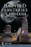 Haunted Cemeteries of Indiana (eBook, ePUB)