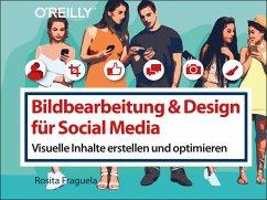 Bildbearbeitung & Design für Social Media (eBook, PDF) - Fraguela, Rosita