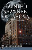 Haunted Shawnee, Oklahoma (eBook, ePUB)