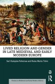 Lived Religion and Gender in Late Medieval and Early Modern Europe (eBook, PDF)