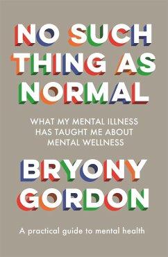 No Such Thing as Normal (eBook, ePUB) - Gordon, Bryony