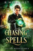 Chasing Spells (The Last Witch Coven, #4) (eBook, ePUB)