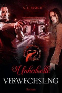 Heart & Hazard Series - Unheilvolle Verwechslung (eBook, ePUB) - March, S. L.