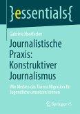 Journalistische Praxis: Konstruktiver Journalismus (eBook, PDF)