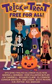 Trick or Treat Free For All!: A Halloween Kids Book (eBook, ePUB)