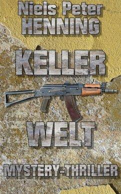 Kellerwelt (eBook, ePUB) - Henning, Niels Peter