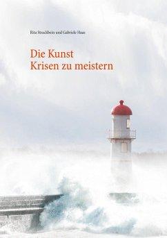 Die Kunst Krisen zu meistern (eBook, ePUB)