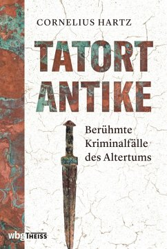 Tatort Antike (eBook, PDF) - Hartz, Cornelius