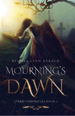 Mourning's Dawn (The Iyarri Chronicles, #2) (eBook, ePUB) - Herold, Melissa
