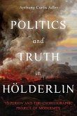 "Politics and Truth in Hoelderlin - ""Hyperion"" and the Choreographic Project of Modernity"