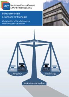Mikroökonomie Crashkurs für Manager - Schröder, Prof. Dr. Harry