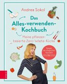 Das Alles-verwenden-Kochbuch (eBook, ePUB)