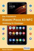 Das Praxisbuch Xiaomi Poco X3 NFC - Anleitung für Einsteiger