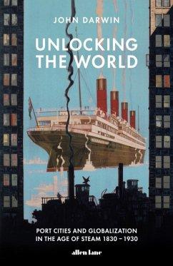 Unlocking the World - Darwin, John