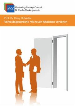 Verkaufsgespräche mit neuen Akzenten versehen - Schröder, Prof. Dr. Harry
