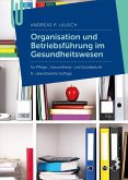 Organisation und Betriebführung im Gesundheitswesen (eBook, PDF)