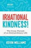 Irrational Kindness