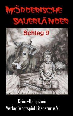 Mörderische Sauerländer - Schlag 9 - Kallweit, Frank W.; Kallweit, Astrid; Wulf, Nadine K.; Schumann, Gabi; Grünebaum, Martina; Lesniak, Bibs; Berens, Burkhard; Rickenbrock, Norbert