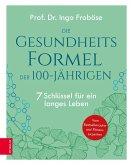 Die Gesundheitsformel der 100-Jährigen (eBook, ePUB)