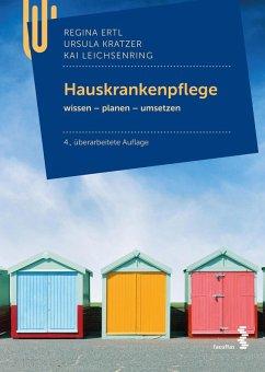 Hauskrankenpflege (eBook, PDF) - Ertl, Regina; Kratzer, Ursula; Leichsenring, Kai