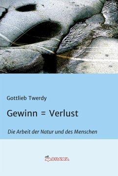 Gewinn = Verlust (eBook, ePUB) - Twerdy, Gottlieb
