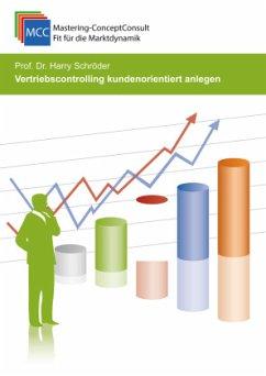 Vertriebscontrolling kundenorientiert anlegen - Schröder, Prof. Dr. Harry