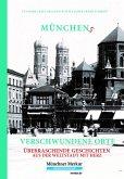 Münchens verschwundene Orte
