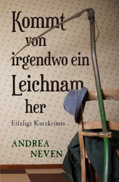 Kommt von irgendwo ein Leichnam her (eBook, ePUB) - Neven, Andrea