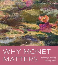 Why Monet Matters: Meanings Among the Lily Pads