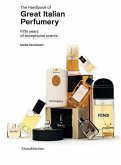 The Handbook of Great Italian Perfumery: Fifty Years of Exceptional Scents