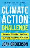 Climate Action Challenge: A Proven Plan for Launching Your Eco-Initiative in 90 Days (eBook, ePUB)