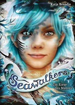 Ein Riese des Meeres / Seawalkers Bd.4 - Brandis, Katja