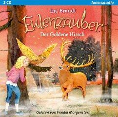 Der goldene Hirsch / Eulenzauber Bd.14 (2 Audio CDs) - Brandt, Ina