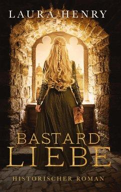 Bastardliebe - Henry, Laura