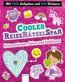 Cooler Reiserätselspaß. Prinzessinnen, Eulen und Einhörner (Mit 1.000 Aufgaben und 500 Stickern)