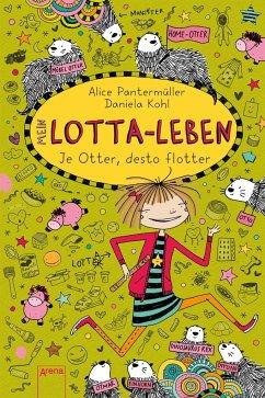 Je Otter desto flotter / Mein Lotta-Leben Bd.17 - Pantermüller, Alice