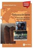 Bibliothek der unbekannten Länder: Sehnsuchtsorte