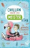 Chillen macht den Meister / Felix Bd.5