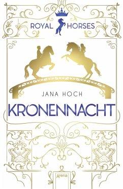 Royal Horses (3). Kronennacht - Hoch, Jana