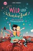 Zwei Freundinnen gegen den Rest der Welt / Wild und wunderbar Bd.1