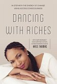 Dancing with Riches: In Step with the Energy of Change Using Access Consciousness Tools