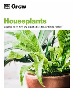 Grow Houseplants: Essential Know-How and Expert Advice for Success - Dk